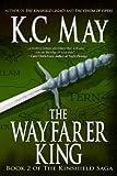 The Wayfarer King (The Kinshield Saga Book 2)