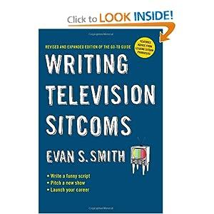 Writing Television Sitcoms Evan S. Smith