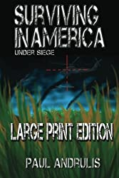 Surviving In America: Under Siege 2nd Edition LP: Large Print Edition (A Joe Anderson Novel) (Volume 1)