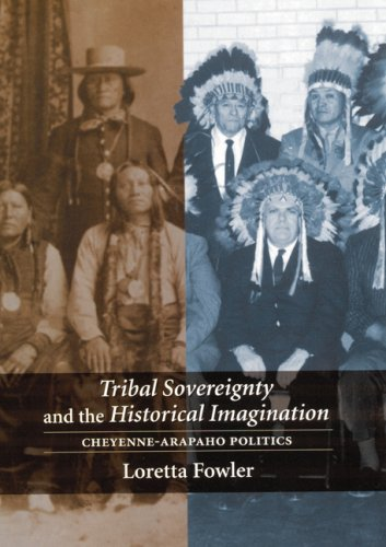 Read Online Tribal Sovereignty and the Historical Imagination: Cheyenne-Arapaho Politics PDF
