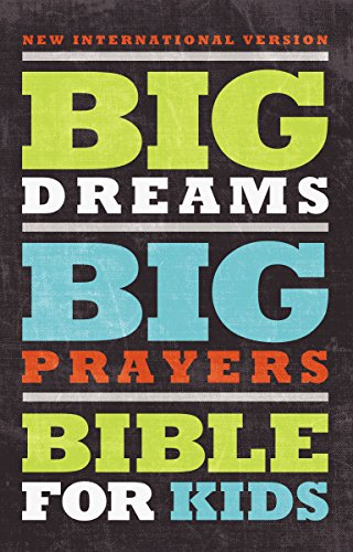 NIV, Big Dreams, Big Prayers Bible for Kids, Hardcover