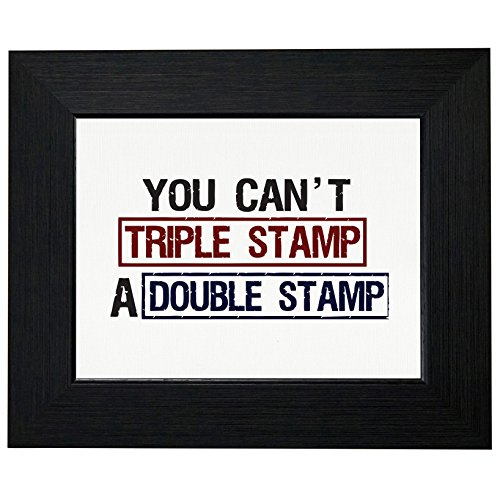 Royal Prints You Can't Triple Stamp A Double Stamp Framed Print Poster Wall or Desk Mount Options -
