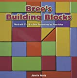 Bree's Building Blocks, Janelle Harris, 1477716718