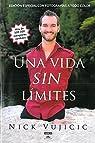 Una Vida Sin Limites: Inspiracion Para una Vida Ridiculamente Feliz par Nick