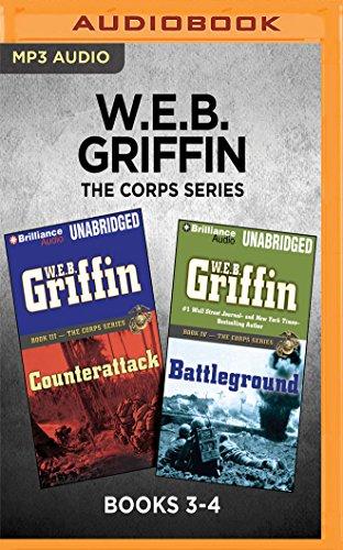 W.E.B. Griffin The Corps Series: Books 3-4: Counterattack & Battleground