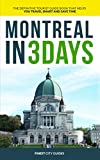 : Montreal in 3 Days: The Definitive Tourist Guide Book That Helps You Travel Smart and Save Time