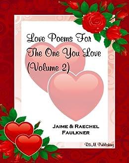 Love Poems For The One You Love (Volume 2) by [Faulkner, Jaime, Faulkner, Raechel]