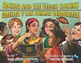 Adelita and the Veggie Cousins / Adelita y las primas Verduritas, Diane Gonzales Bertrand, 1558856994