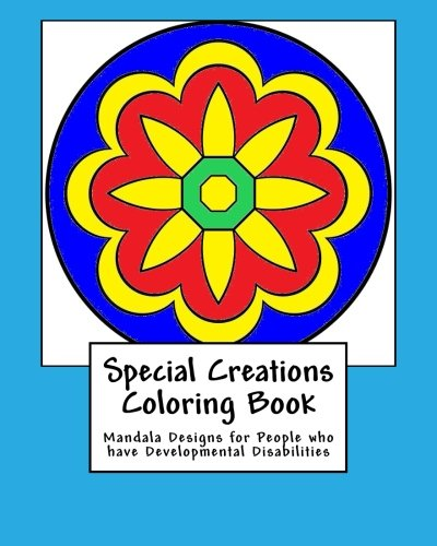 Download Special Creations Coloring Book: Mandala Designs for People who have Developmental Disabilities pdf epub