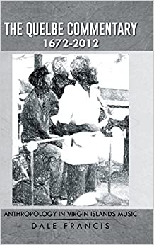 Book The Quelbe Commentary 1672-2012: Anthropology in Virgin Islands Music