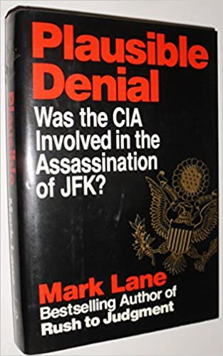 Plausible denial was the cia involved in the assassination of jfk plausible denial was the cia involved in the assassination of jfk mark lane 9781560250005 amazon books fandeluxe Image collections