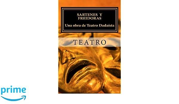 Sartenes y Freidoras. Una obra de Teatro Dadaísta.: Una Obra de ...
