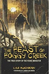 THE BEAST OF BOGGY CREEK: The True Story of the Fouke Monster by Lyle Blackburn (1-Mar-2012) Paperback Paperback