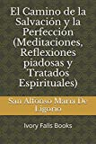 img - for El Camino de la Salvaci n y la Perfecci n (Meditaciones, Reflexiones piadosas y Tratados Espirituales) (Spanish Edition) book / textbook / text book