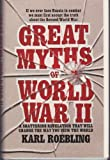 Great Myths of World War II, Karl Roebling, 0942910117