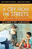 A Cry from the Streets: Rescuing Brazil's Forgotten Children (International Adventures)
