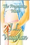 The Pregnancy Mask, J. L. Vaughan, 1615461418
