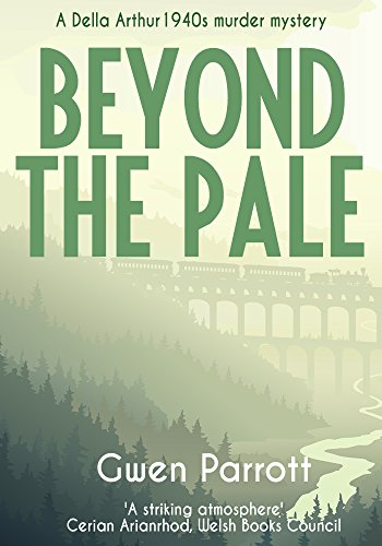 Beyond the Pale (A Della Arthur 1940s Murder Mystery Book 2) by [Parrott, Gwen]