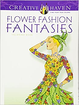 amazoncom dover publications flower fashion fantasies adult coloring 9780486498638 ming ju sun books - Dover Coloring Books For Adults