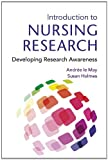Introduction to Nursing Research : Developing Research Awareness, Le May, Andree and Holmes, Susan, 1444119907