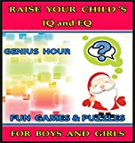 Raise Your Child's IQ & EQ : On Becoming a Genius - Fun Brain Games & Cool Puzzles. - Children's books for Boys & Girls 3-8 Years Old. (ILLUSTRATED): On Becoming a Genius