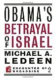 Obama's Betrayal of Israel (Encounter Broadsides) by Michael Arthur Ledeen (2009-12-10)