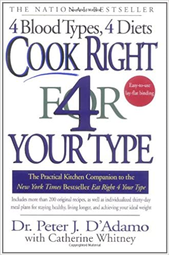 Cook right 4 your type the practical kitchen companion to eat right cook right 4 your type the practical kitchen companion to eat right 4 your type peter j dadamo catherine whitney 9780425173299 amazon books fandeluxe Images