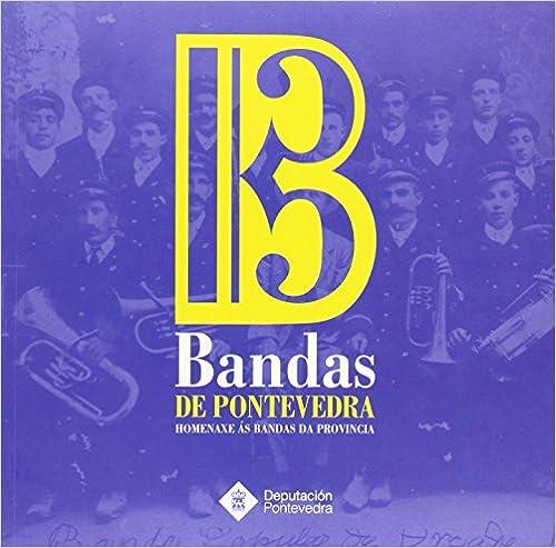 Descargar libros de texto japoneses. Bandas de Música de Pontevedra. Homenaxe ás bandas da provincia en español PDF FB2 848457427X
