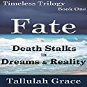 Timeless Trilogy, Book One, Fate Audiobook by Tallulah Grace Narrated by Rebecca Horton