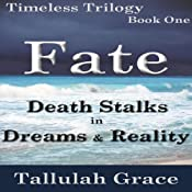 Timeless Trilogy, Book One, Fate | Tallulah Grace