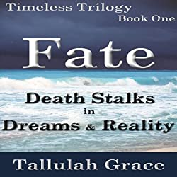 Timeless Trilogy, Book One, Fate