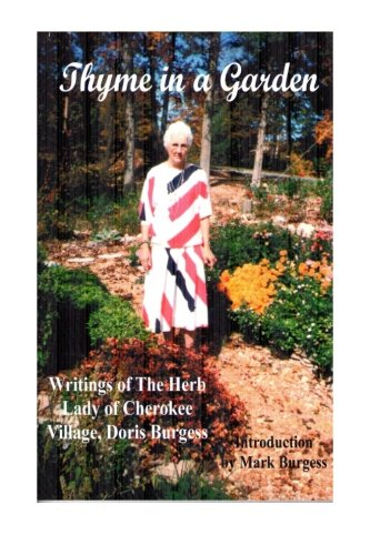 Thyme in a Garden: Writings of the Herb Lady of Cherokee Village Doris Burgess pdf epub