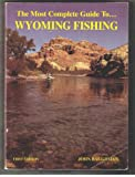 The Most Complete Guide To... Wyoming Fishing