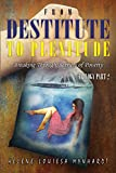 From Destitute to Plenitude