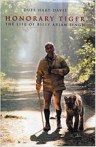 Honorary Tiger: The Life of Billy Arjan Singh: Duff Hart-Davies: 9780413775535: Amazon.com: Books