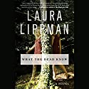 What the Dead Know Audiobook by Laura Lippman Narrated by Linda Emond