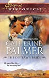 The Outlaw's Bride by Catherine Palmer front cover
