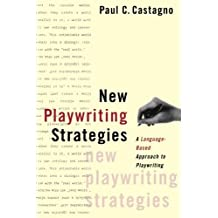 New Playwriting Strategies (A Theatre Arts Book) by Paul C. Castagno (2001-10-18)