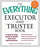 The Everything Executor and Trustee Book: A