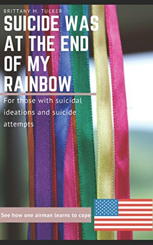 Suicide was at the End of my Rainbow: For those