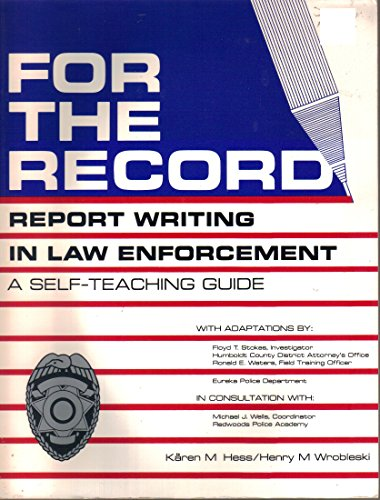 Reports Record - For the Record: Report Writing in Law Enforcement
