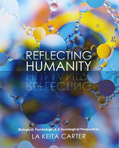 Reflecting Humanity: Biological, Psychological, AND Sociological Perspectives