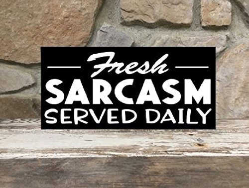 Fresh sarcasm served daily - 6