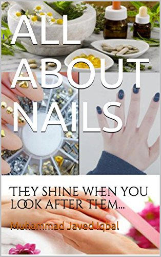ALL ABOUT NAILS: They shine when you look after them... (Nail care Book 1)