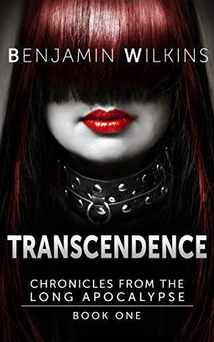 Transcendence: Chronicles from the Long Apocalypse - Book One