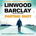 Parting Shot Audiobook by Linwood Barclay Narrated by Jeff Harding