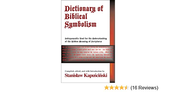 Dictionary Of Biblical Symbolism Kindle Edition By Stanislaw