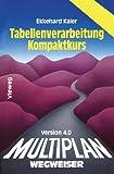 Multiplan 4. 0-Wegweiser Tabellenverarbeitung Kompaktkurs, Kaier, Ekkehard, 352804697X