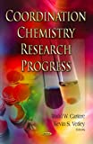 Coordination Chemistry Research Progress, Kevin S. Verley and Todd W. Cartere, 1604560479