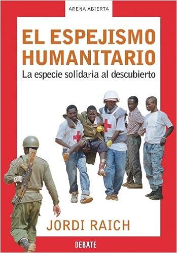 El espejismo humanitario: La especie solidaria al